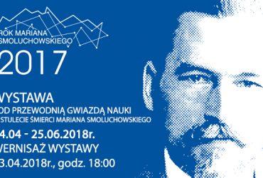 Wernisaż wystawy o genialnym polskim  fizyku – Marianie Smoluchowskim