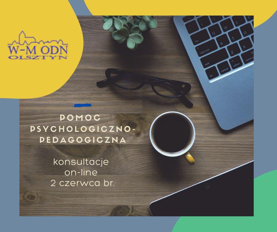 Konsultacje on-line z zakresu pomocy psychologiczno – pedagogicznej